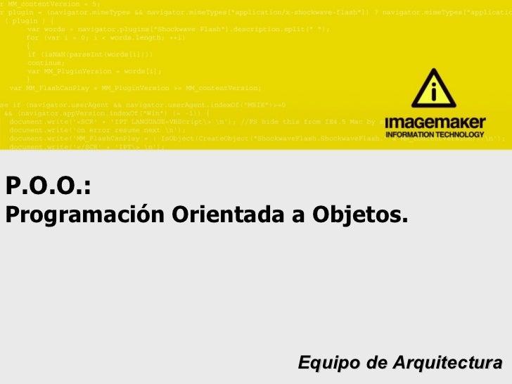 P.O.O.:  Programación Orientada a Objetos. Equipo de Arquitectura