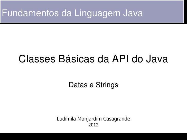 POO - 24 - Classes Básicas do Java - Datas
