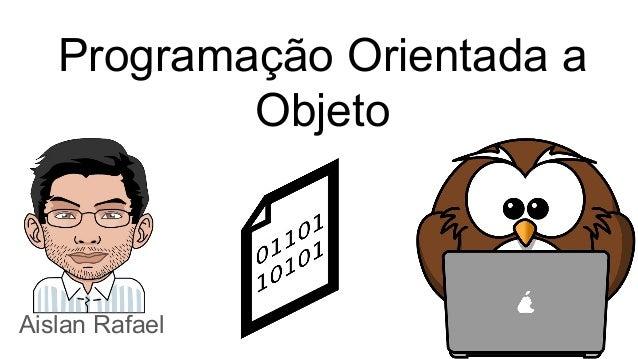 Programação Orientada a Objeto Aislan Rafael