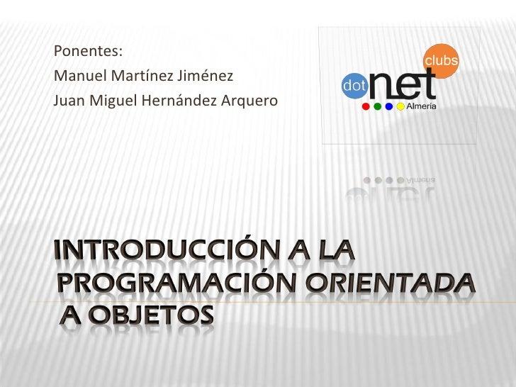 Ponentes: Manuel Martínez Jiménez Juan Miguel Hernández Arquero