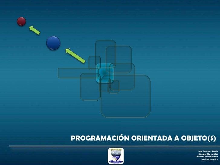 POO Programación Orientada a Objeto(s)