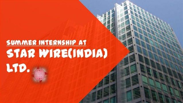 Star Wire(India) Ltd. Summer Internship at