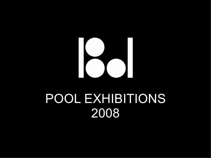 Pool Exhibitions 08