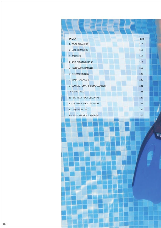114 Page 1- POOL CLEANERS 2- LEAF SKIMMERS 3- BRUSHES 4- SELF FLOATING HOSE 5- TELESCOPIC HANDLES 6- THERMOMETERS 7- MAINT...