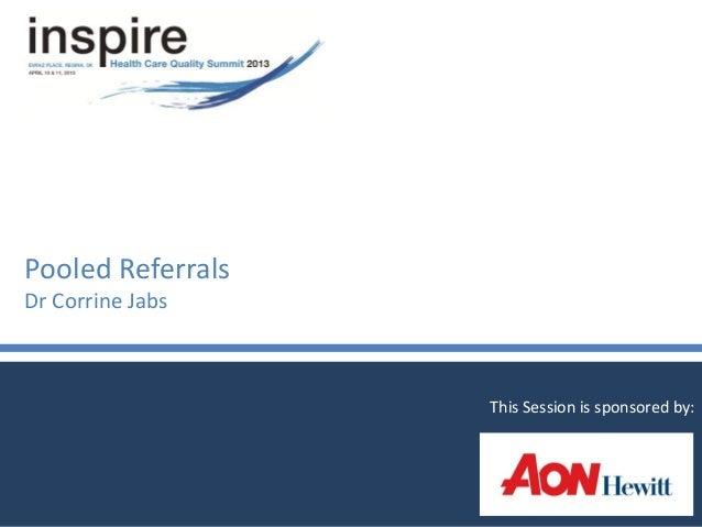Pooled ReferralsDr Corrine JabsThis Session is sponsored by: