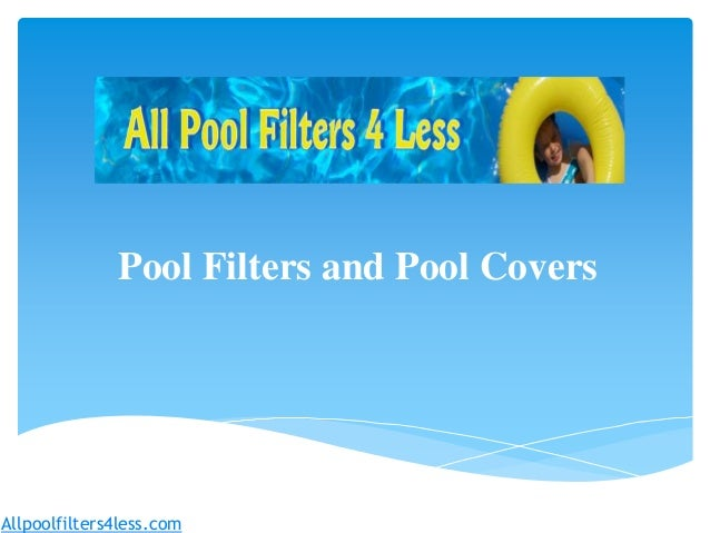 Pool Filters and Pool CoversAllpoolfilters4less.com