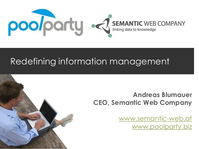 Redefining information management                           Andreas Blumauer                 CEO, Semantic Web Company    ...