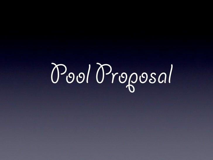 Pool Proposal