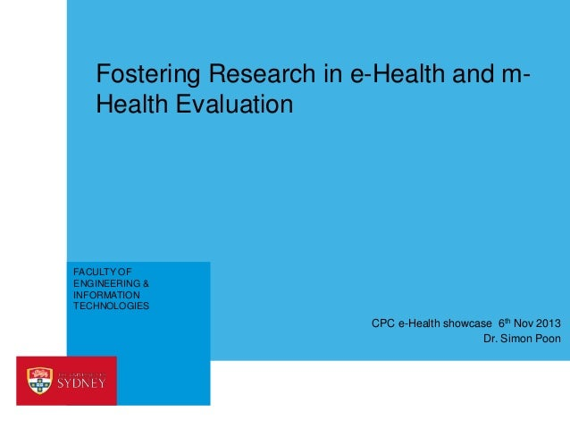 Fostering research in effective e-Health and m-Health evaluation, Dr  Simon Poon