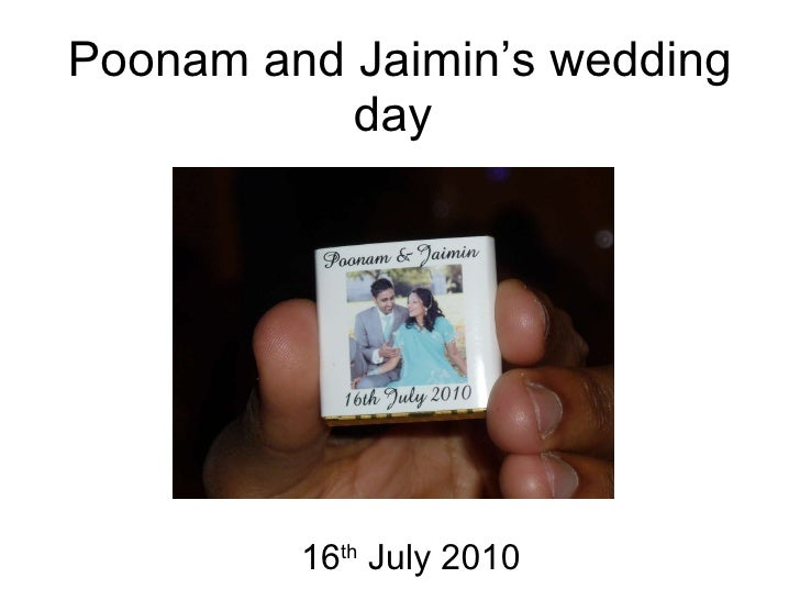 Poonam and Jaimin's wedding day  16 th  July 2010