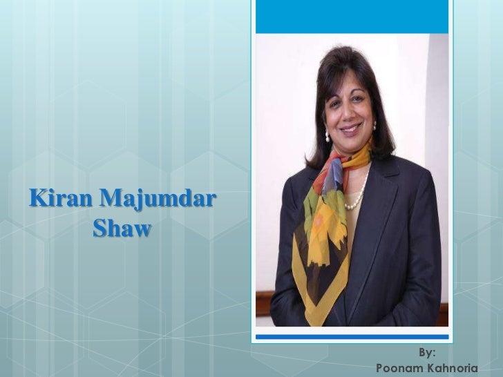 Kiran Majumdar     Shaw                       By:                 Poonam Kahnoria