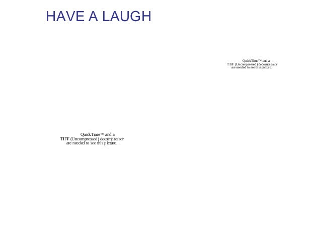 HAVE A LAUGH                                                 QuickTime™ and a                                      TIFF (U...