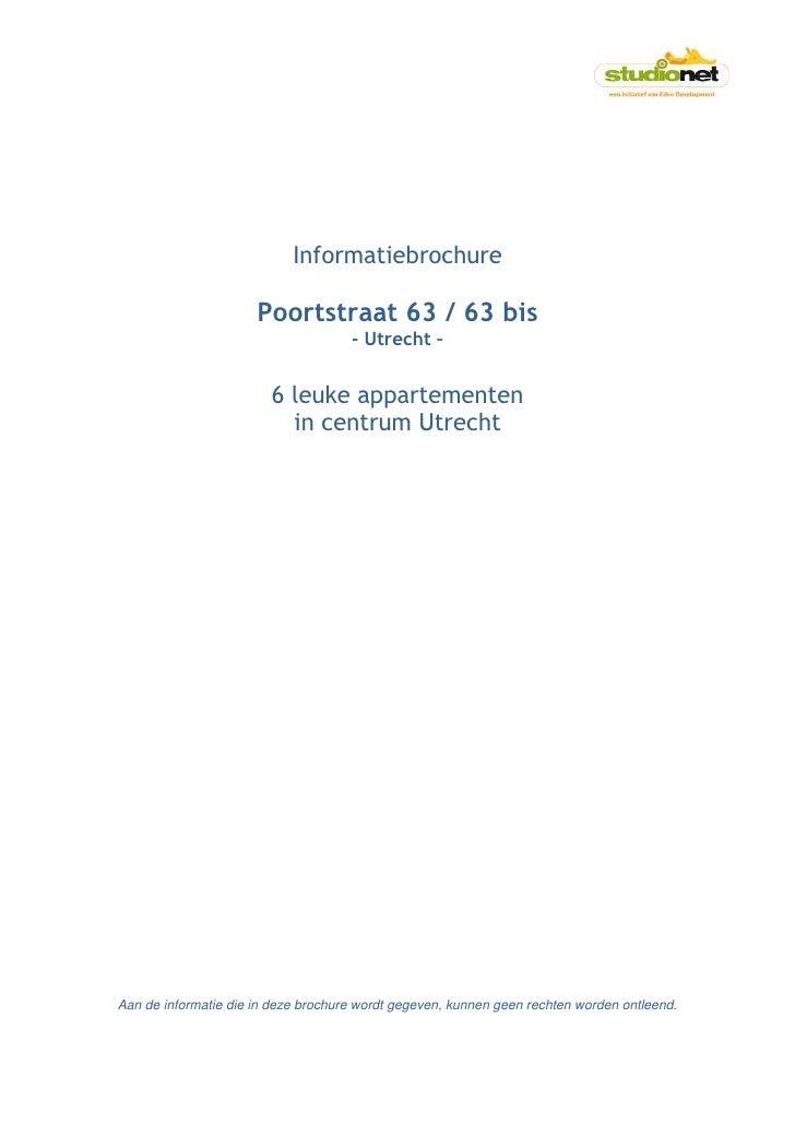Informatiebrochure                        Poortstraat 63 / 63 bis                                      - Utrecht –        ...