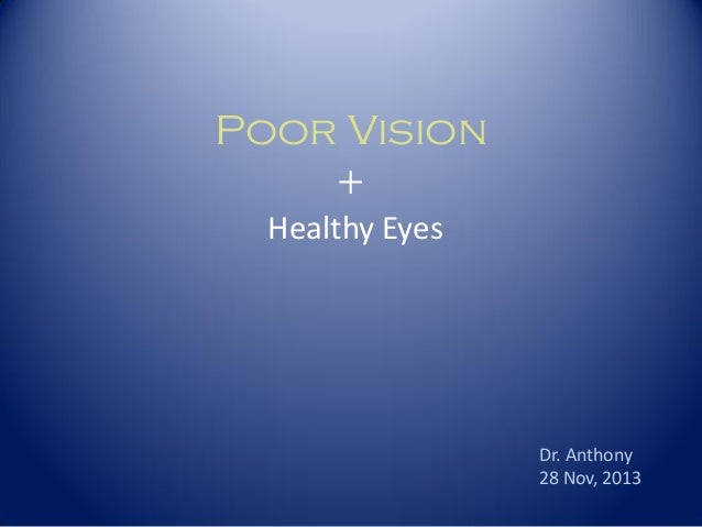 Poor vision healthy eyes