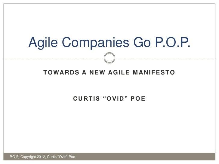 Agile Companies Go P.O.P.                    T O WA R D S A N E W A G I L E M A N I F E S T O                             ...