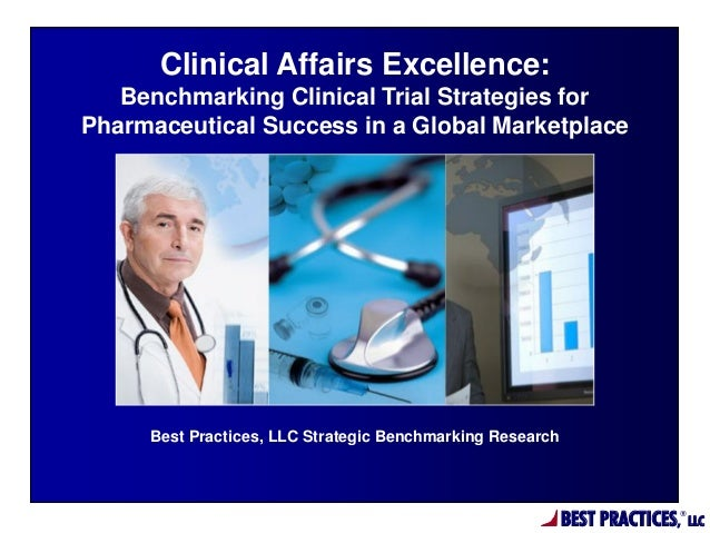 BEST PRACTICES, ® LLC Best Practices, LLC Strategic Benchmarking Research Clinical Affairs Excellence: Benchmarking Clinic...