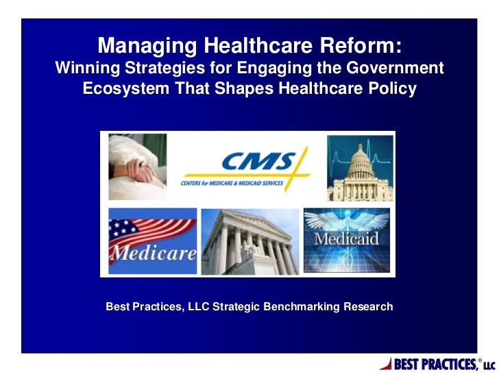 Managing Healthcare Reform:Winning Strategies for Engaging the Government   Ecosystem That Shapes Healthcare Policy     Be...