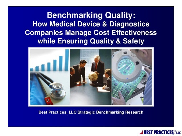BEST PRACTICES,®LLCBest Practices, LLC Strategic Benchmarking ResearchBenchmarking Quality:How Medical Device & Diagnostic...