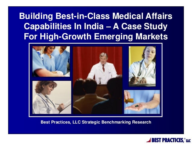 BEST PRACTICES, ® LLC Best Practices, LLC Strategic Benchmarking Research Building Best-in-Class Medical Affairs Capabilit...