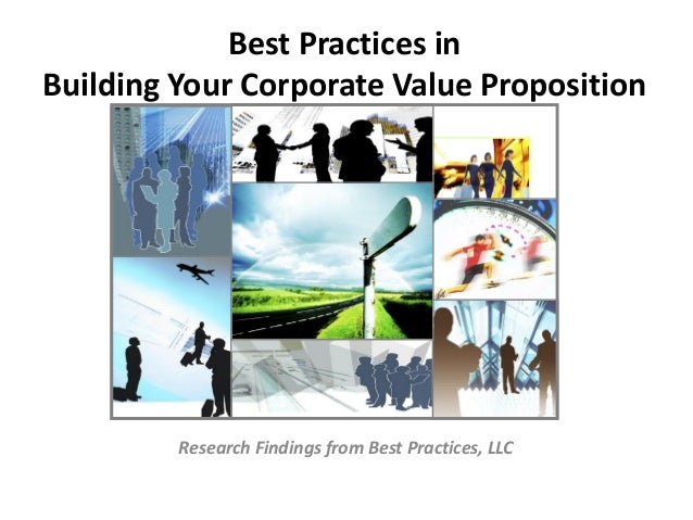 Best Practices in Building Your Corporate Value Proposition