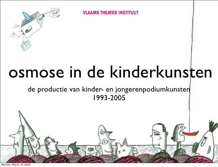 Osmose in de kinderkunsten: de productie van podiumkunsten voor kinderen en jongeren 1993-2005