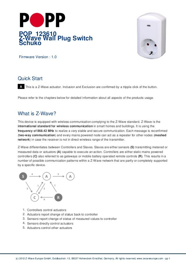 POP_123610 Z-Wave Wall Plug Switch Schuko Firmware Version : 1.0 Quick Start A This is a Z-Wave actuator. Inclusion and Ex...