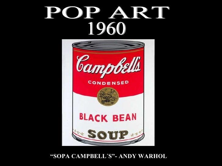 "POP ART 1960 "" SOPA CAMPBELL´S""- ANDY WARHOL"