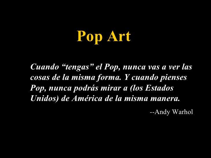 """Pop Art Cuando """"tengas"""" el Pop, nunca vas a ver las cosas de la misma forma. Y cuando pienses Pop, nunca podrás mirar a (l..."""