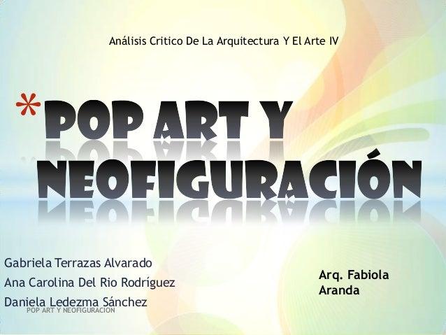 Pop Art y Neofiguracion - Gabriela Terrazas, Ana Carolina Del Rio, Daniela Ledezma