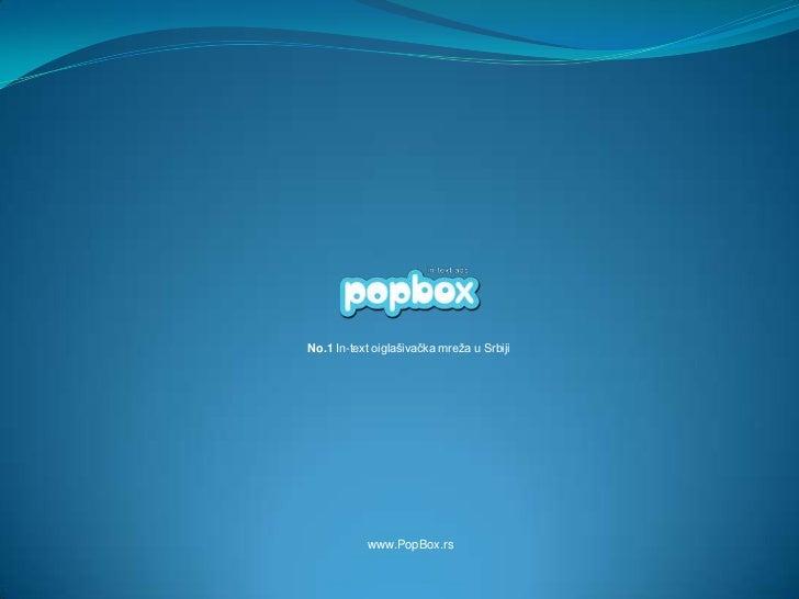 No.1 In-text oiglašivačka mreža u Srbiji           www.PopBox.rs