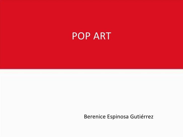 POP ART Berenice Espinosa Gutiérrez