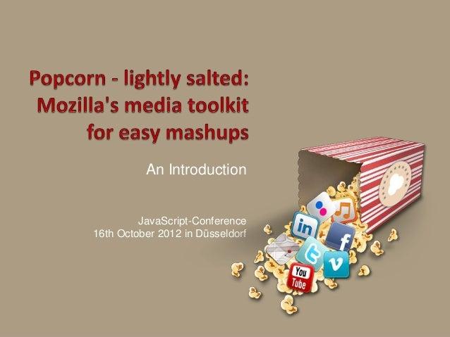 Popcorn - lightly salted Mozilla's media toolkit for easy mashups