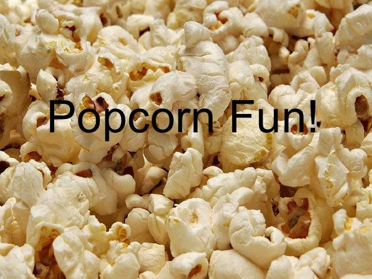 Popcorn Fun!