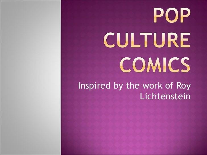Inspired by the work of Roy Lichtenstein