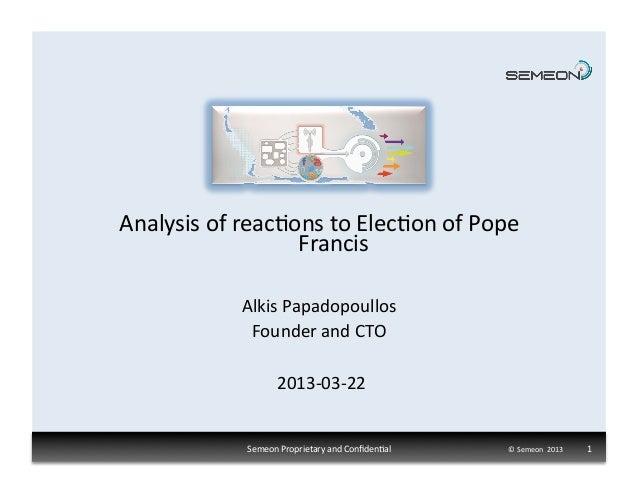 Analysis of reac1ons to Elec1on of Pope                         Francis                   Alkis Papadopo...