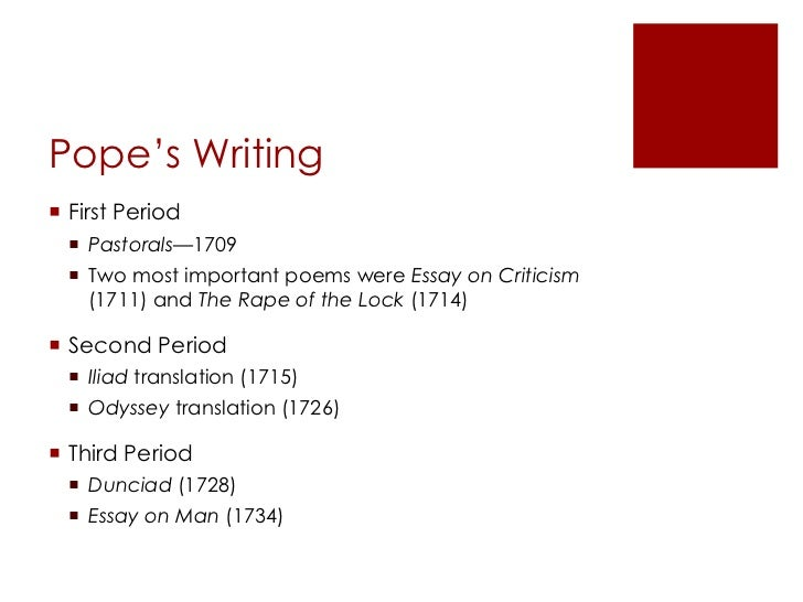 rape of the lock essay (stephen 63) his famous poems include essay on criticism (1711), rape of the lock (1712), the dunciad and moral essays (1731-35), and essay on man (1732-1734) pope was also a great admirer of homer which particularly influenced him to translate homer's.