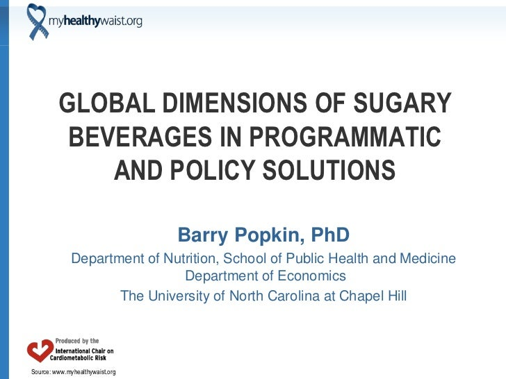 GLOBAL DIMENSIONS OF SUGARY          BEVERAGES IN PROGRAMMATIC             AND POLICY SOLUTIONS                           ...
