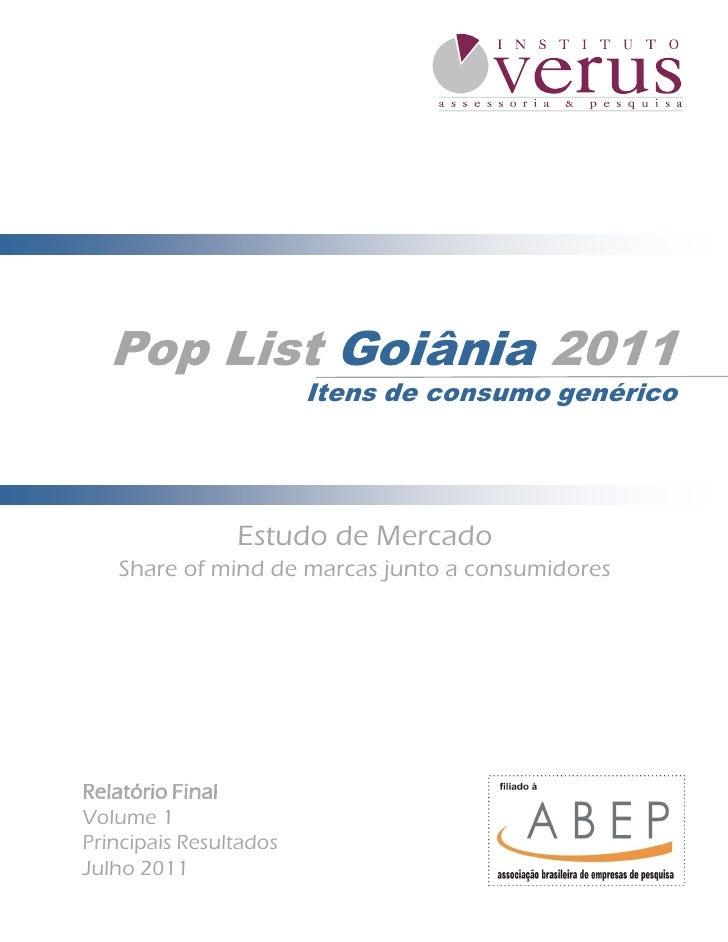 Principais Resultados                           *Tabelas completas no Relatório - Volume 2        Pop List Goiânia 2011   ...