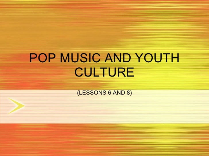 pop music lesson Popular music and music videos is part of a three-lesson unit designed to introduce popular music and music videos lesson plan pop_culture_popular_music.