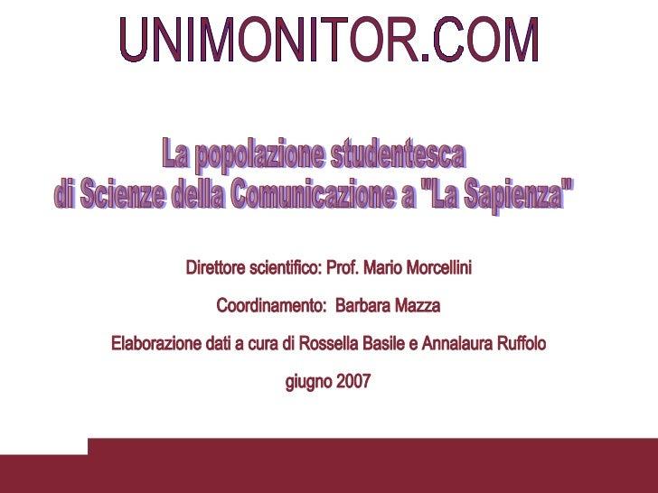 Direttore scientifico: Prof. Mario Morcellini Coordinamento:  Barbara Mazza Elaborazione dati a cura di Rossella Basile e ...