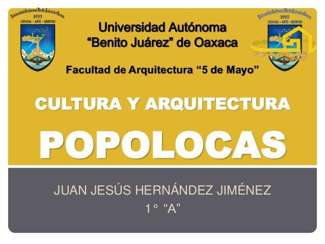 """JUAN JESÚS HERNÁNDEZ JIMÉNEZ 1° """"A"""" Universidad Autónoma """"Benito Juárez"""" de Oaxaca Facultad de Arquitectura """"5 de Mayo"""" CU..."""
