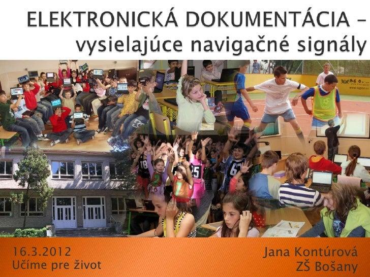 16.3.2012         Jana KontúrováUčíme pre ţivot        ZŠ Bošany