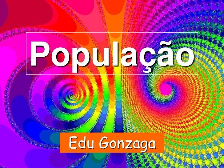 População brasileira e mundial professor edu 2012
