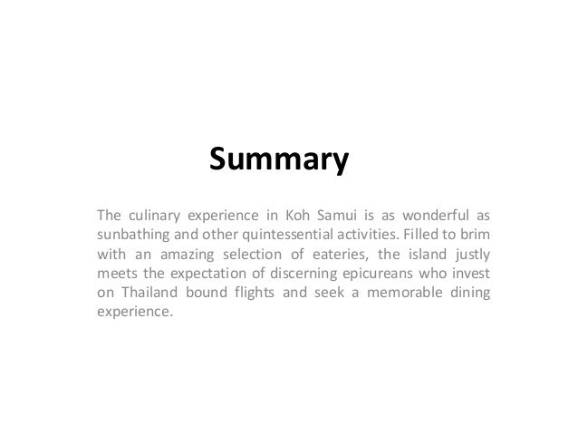 Summary The culinary experience in Koh Samui is as wonderful as sunbathing and other quintessential activities. Filled to ...