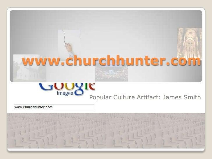 www.churchhunter.com<br />Popular Culture Artifact: James Smith<br />