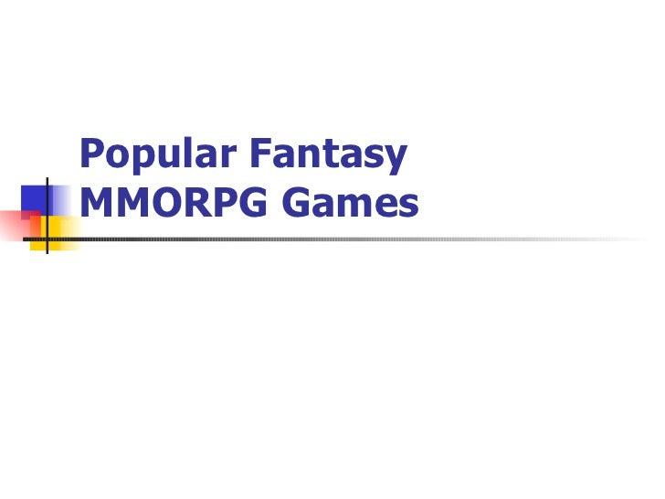 Popular Fantasy  MMORPG Games