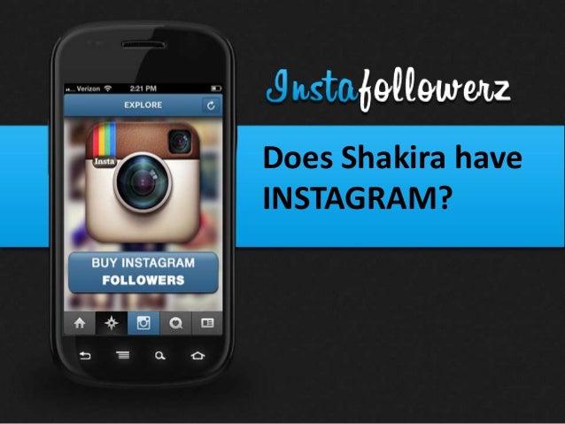 Does Shakira haveINSTAGRAM?