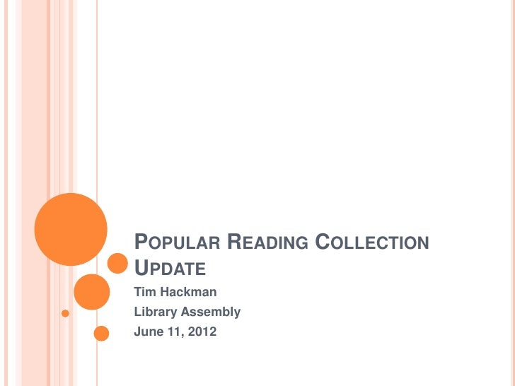 POPULAR READING COLLECTIONUPDATETim HackmanLibrary AssemblyJune 11, 2012