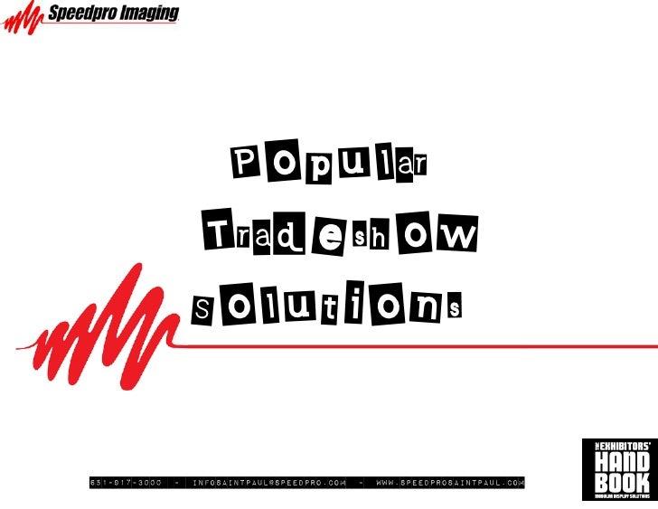 Popular                    Tradeshow                    Solutions  651-917-3000   -   infosaintpaul@speedpro.com   -   www...