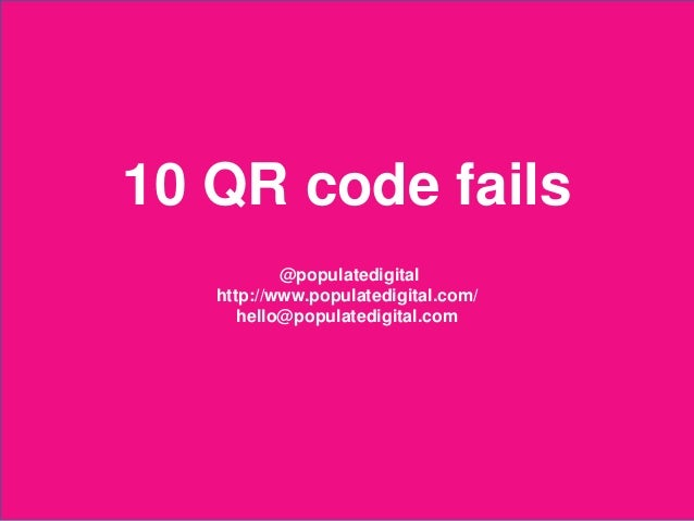 10 QR code fails                                  @populatedigital                          http://www.populatedigital.com...